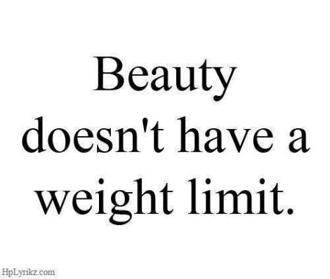 Beauty Doesn't Have a Weight Limit